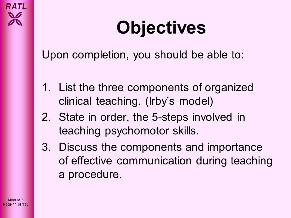 Objectives Upon completion, you should be able to: