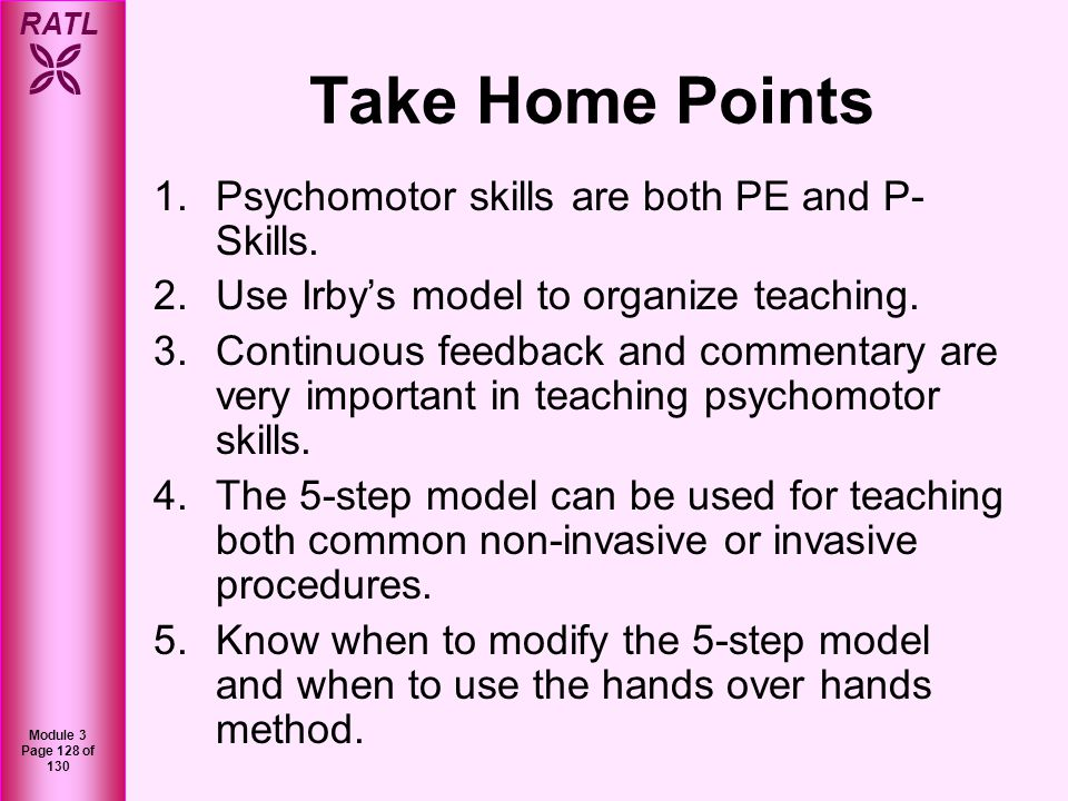 Take Home Points Psychomotor skills are both PE and P-Skills.
