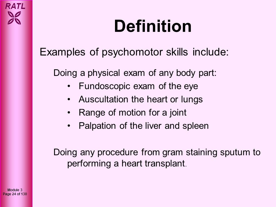 Definition Examples of psychomotor skills include: