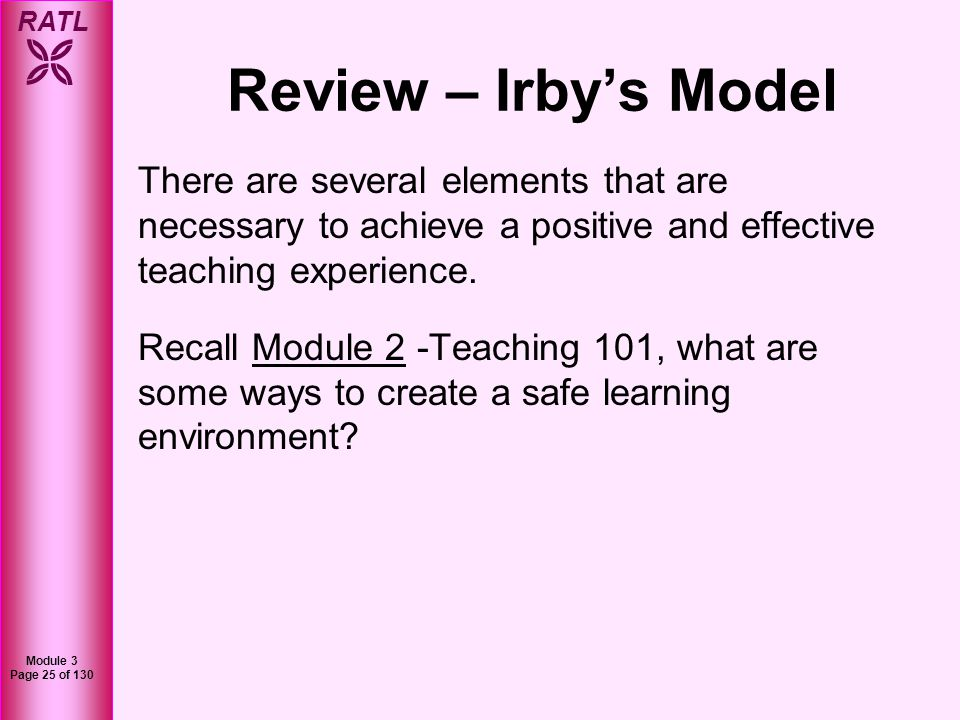 Review – Irby's Model There are several elements that are necessary to achieve a positive and effective teaching experience.