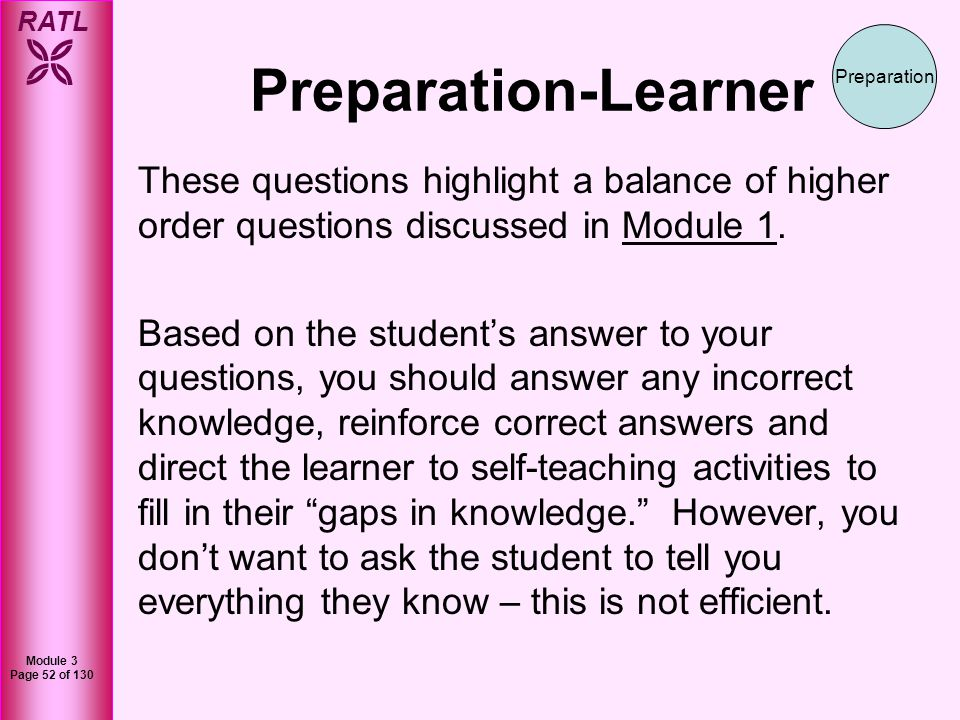 Preparation-Learner Preparation. These questions highlight a balance of higher order questions discussed in Module 1.