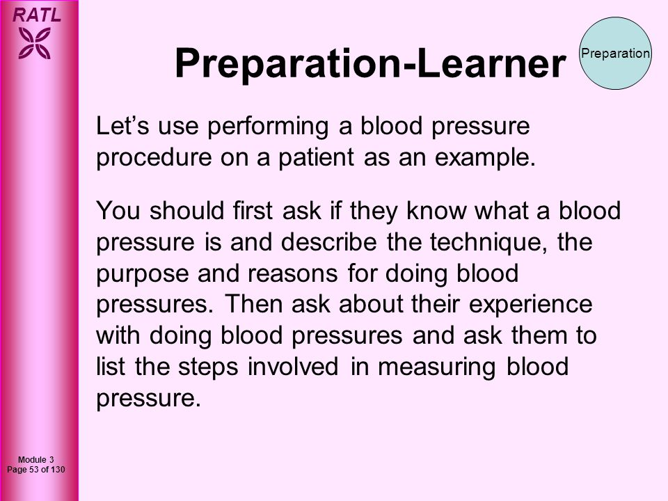 Preparation-Learner Preparation. Let's use performing a blood pressure procedure on a patient as an example.