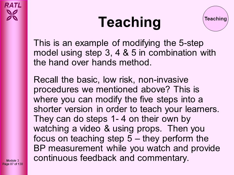 Teaching Teaching. This is an example of modifying the 5-step model using step 3, 4 & 5 in combination with the hand over hands method.