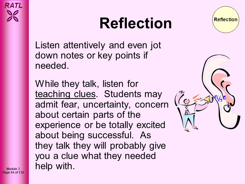 Reflection Reflection. Listen attentively and even jot down notes or key points if needed.