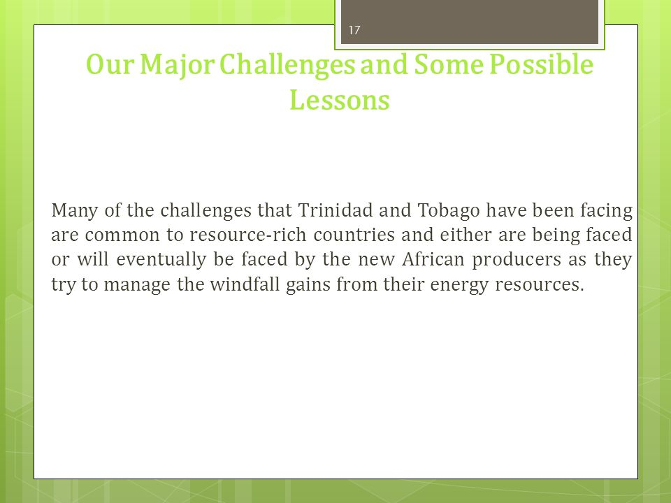 Our Major Challenges and Some Possible Lessons