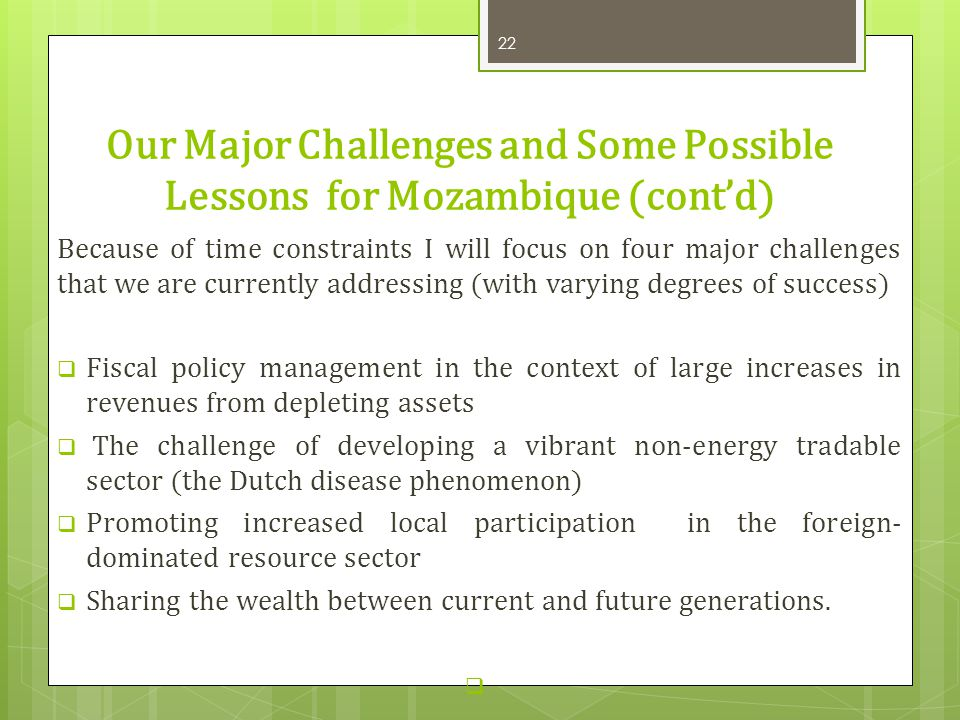 Our Major Challenges and Some Possible Lessons for Mozambique (cont'd)