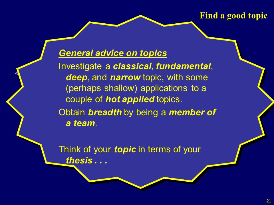 Find a good topic General advice on topics.