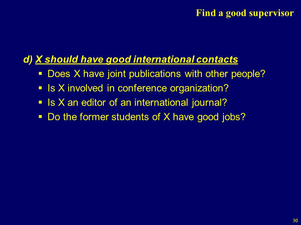 Find a good supervisor d) X should have good international contacts. Does X have joint publications with other people