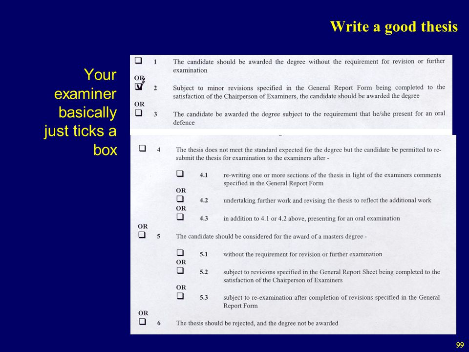 Write a good thesis Your examiner basically just ticks a box