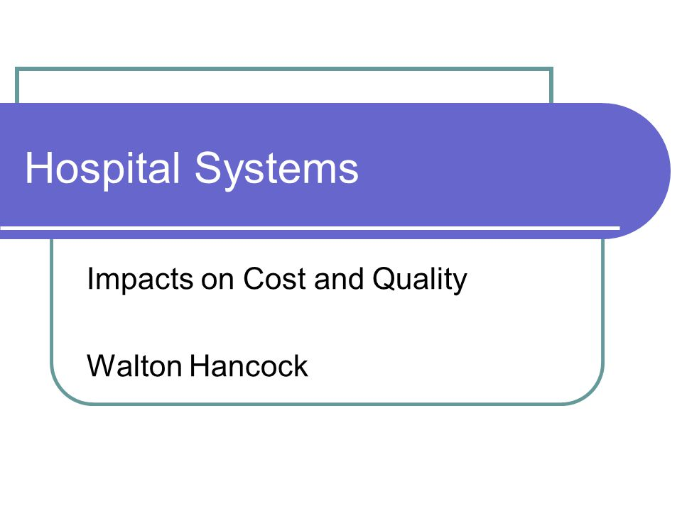 Impacts on Cost and Quality Walton Hancock