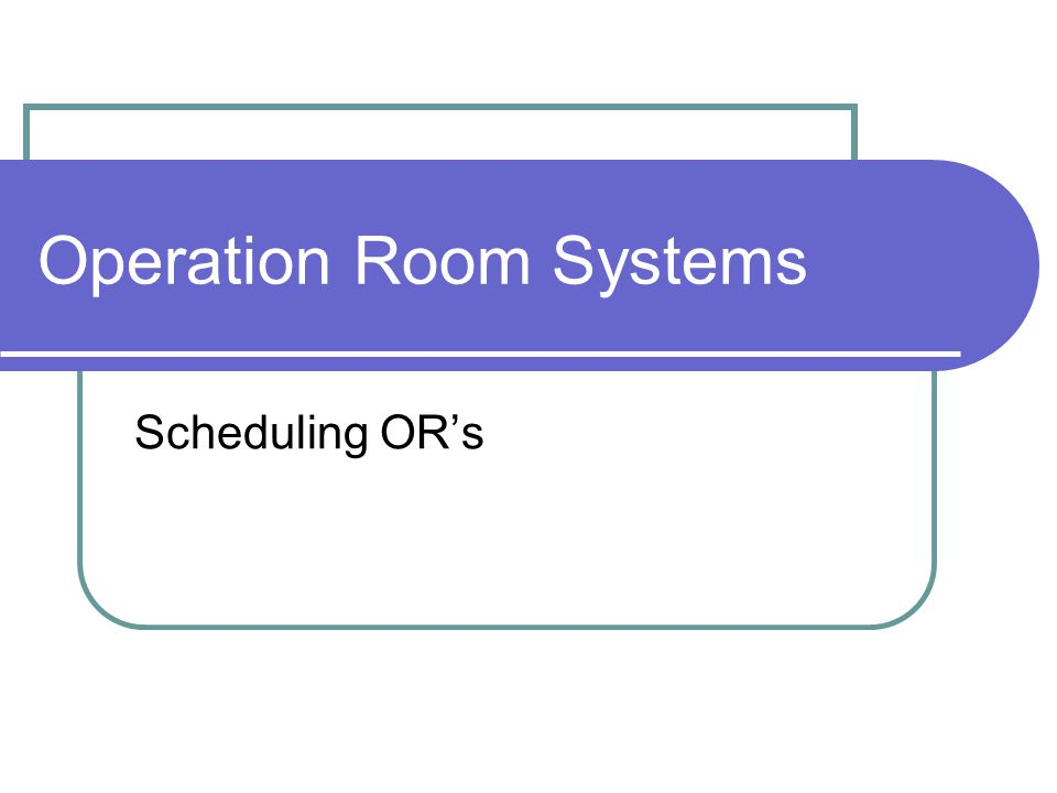 Operation Room Systems