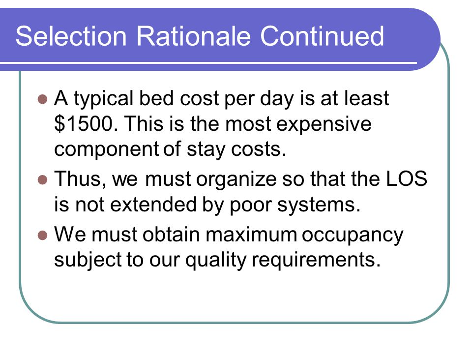 Selection Rationale Continued