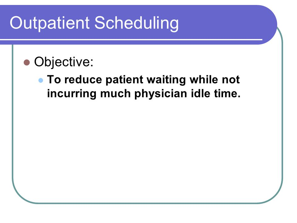 Outpatient Scheduling