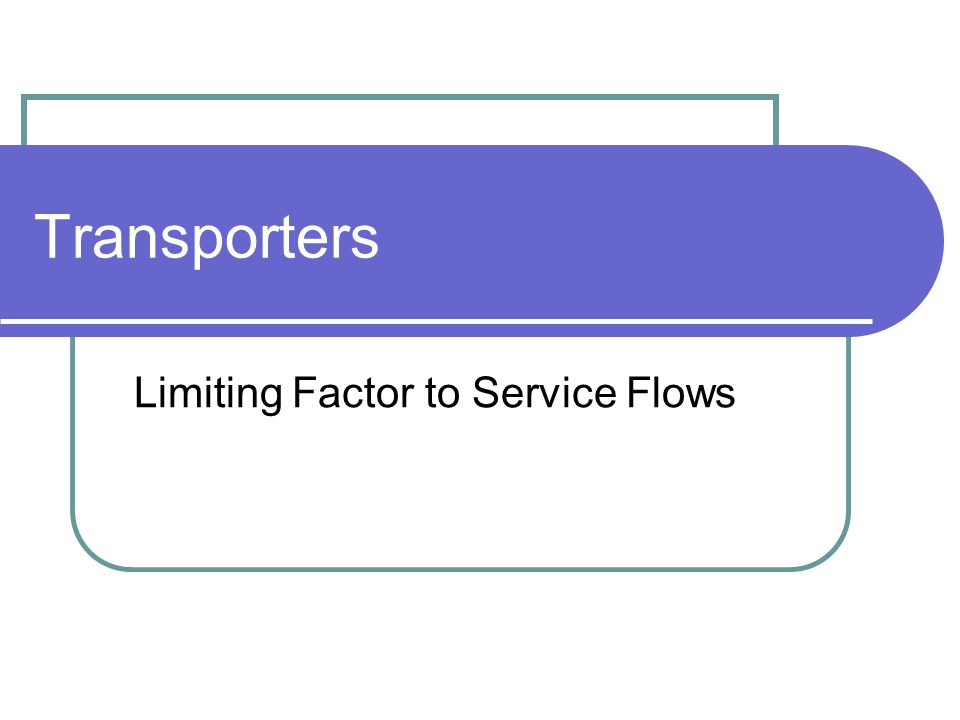 Limiting Factor to Service Flows