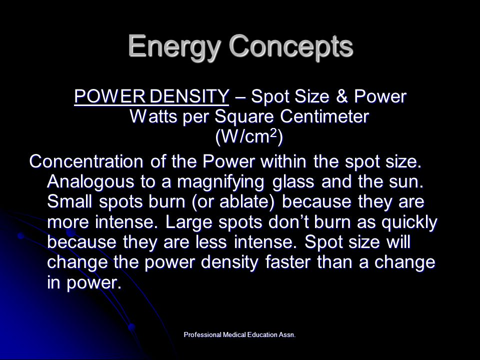 Energy Concepts POWER DENSITY – Spot Size & Power Watts per Square Centimeter (W/cm2)