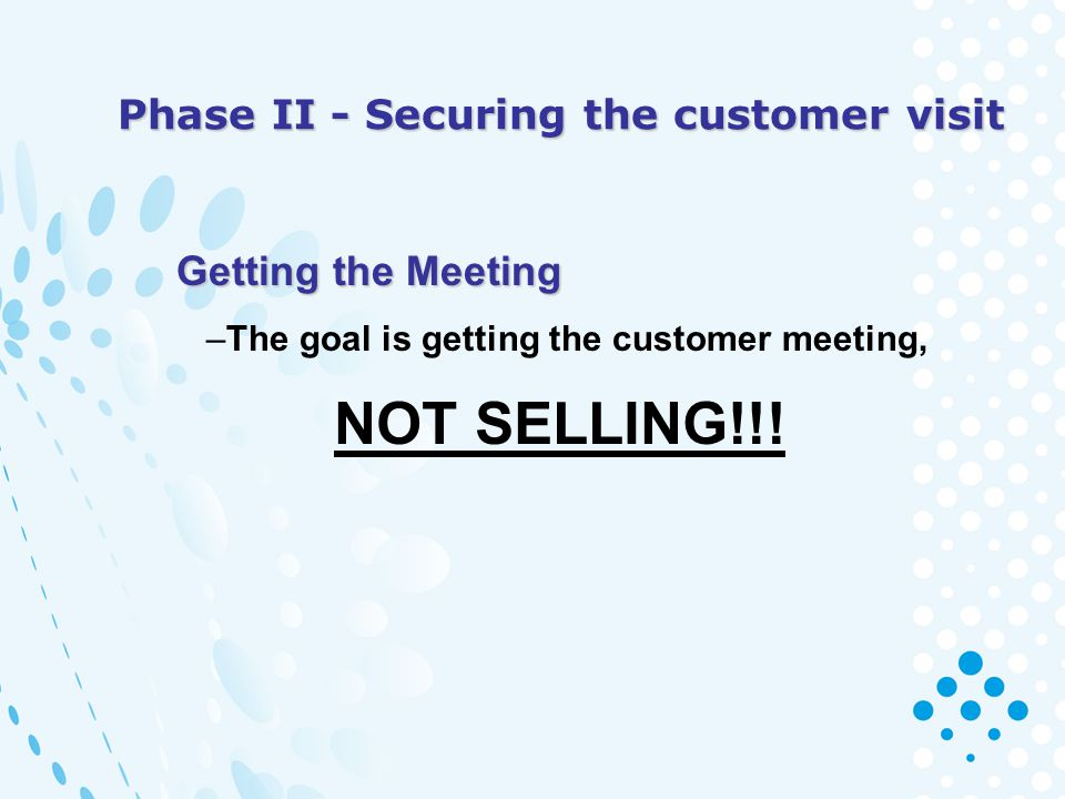 Phase II - Securing the customer visit