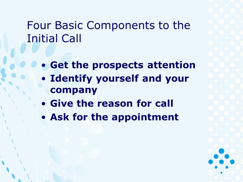 Four Basic Components to the Initial Call
