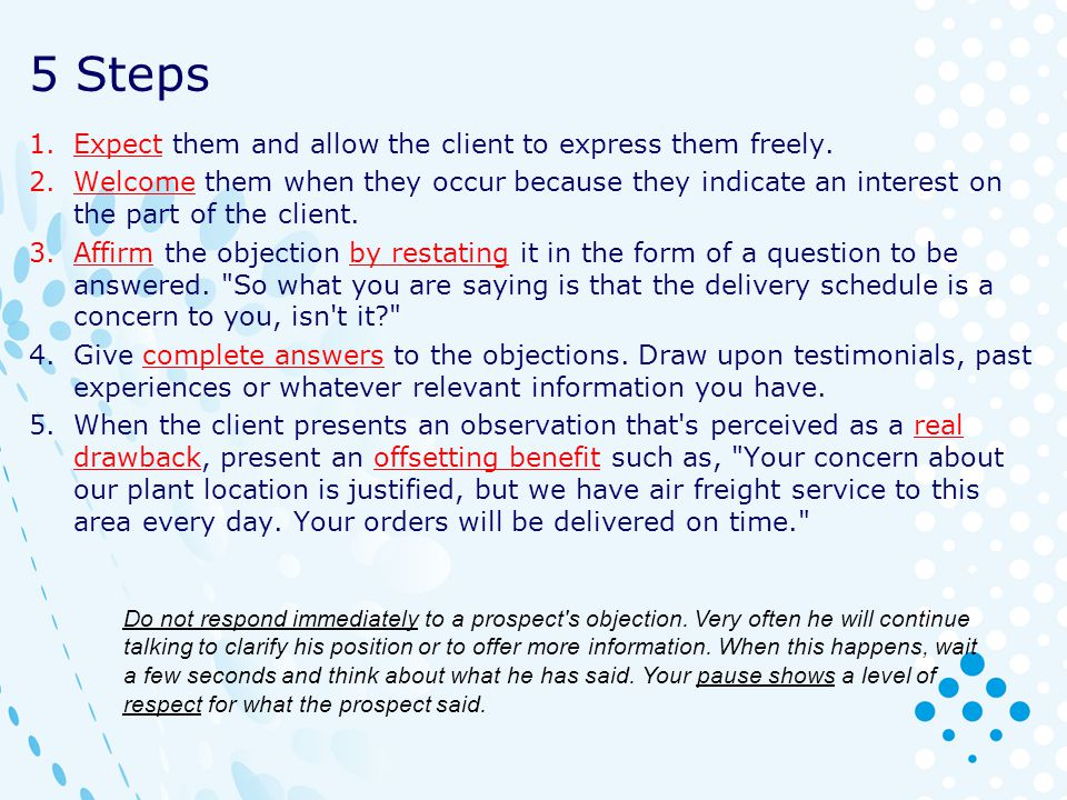 5 Steps Expect them and allow the client to express them freely.