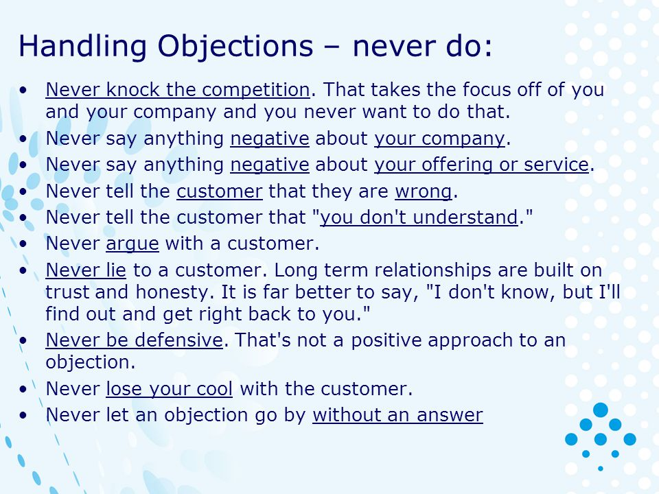 Handling Objections – never do: