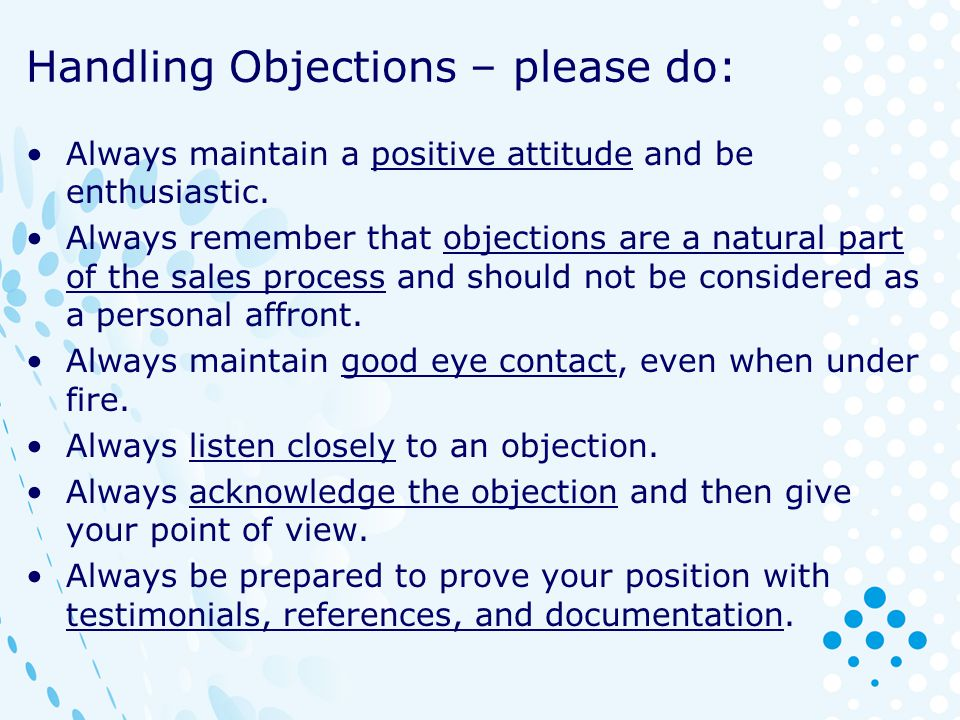 Handling Objections – please do:
