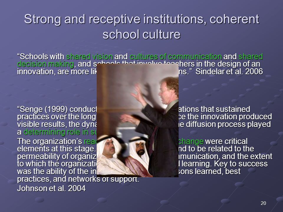Strong and receptive institutions, coherent school culture