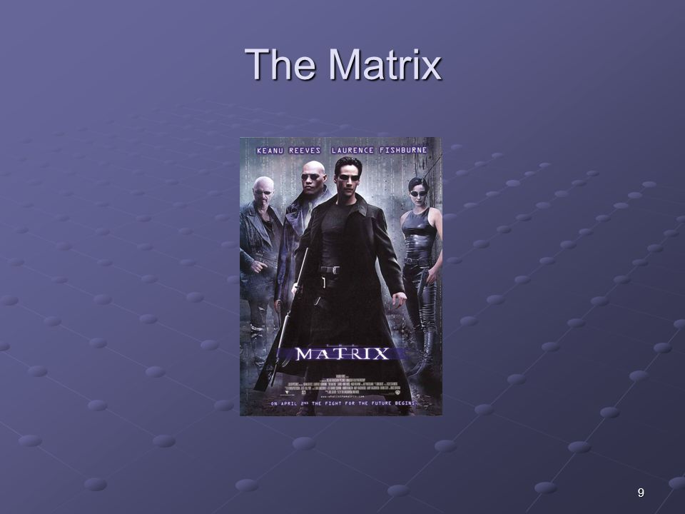 The Matrix January 17, 2005 Oops, wrong matrix…