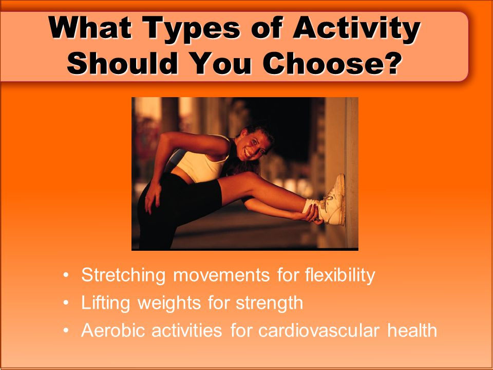 What Types of Activity Should You Choose