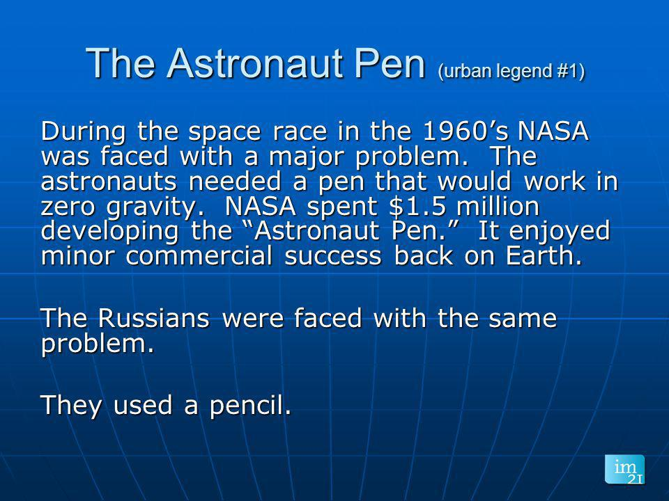 The Astronaut Pen (urban legend #1)