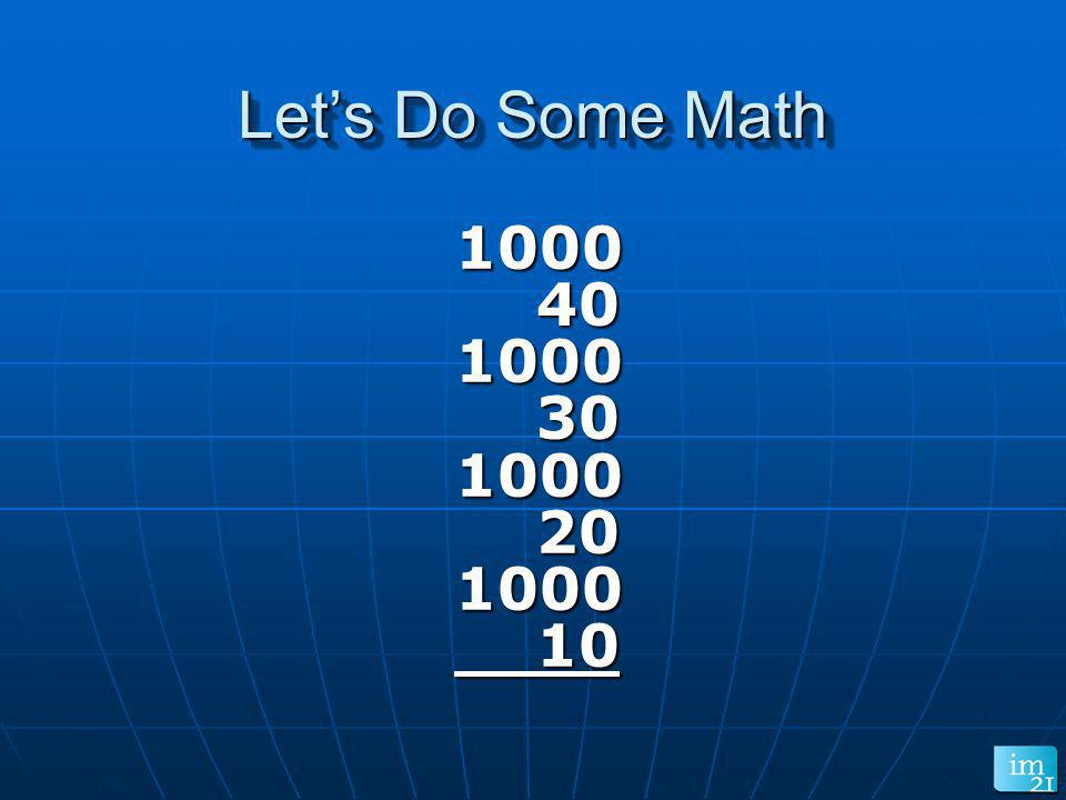 Let's Do Some Math 1000 40 30 20 10