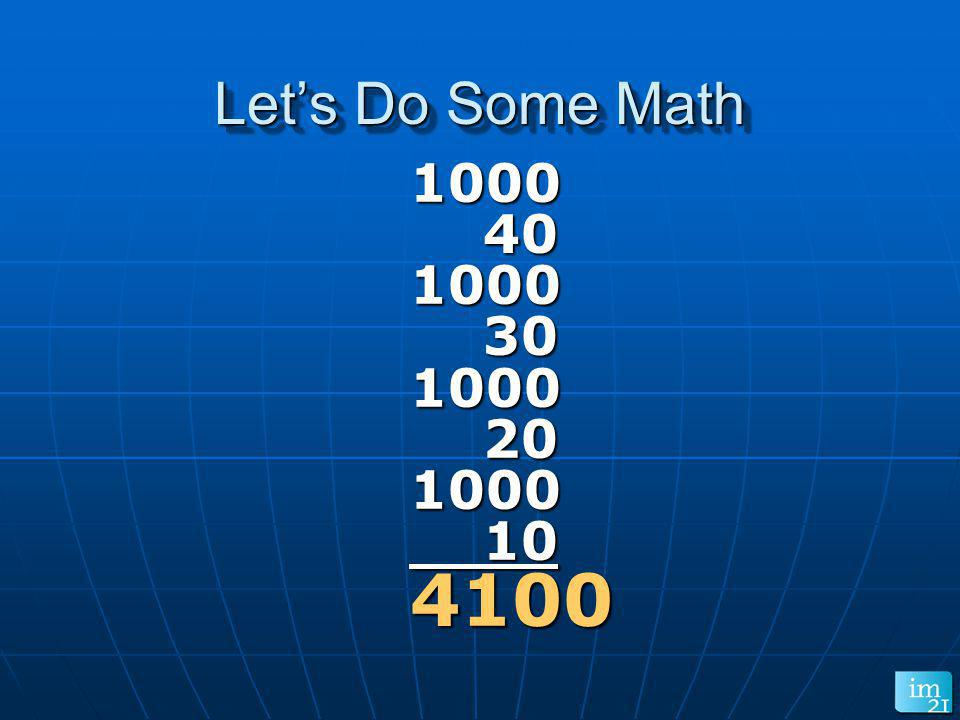 Let's Do Some Math 1000 40 30 20 10 4100