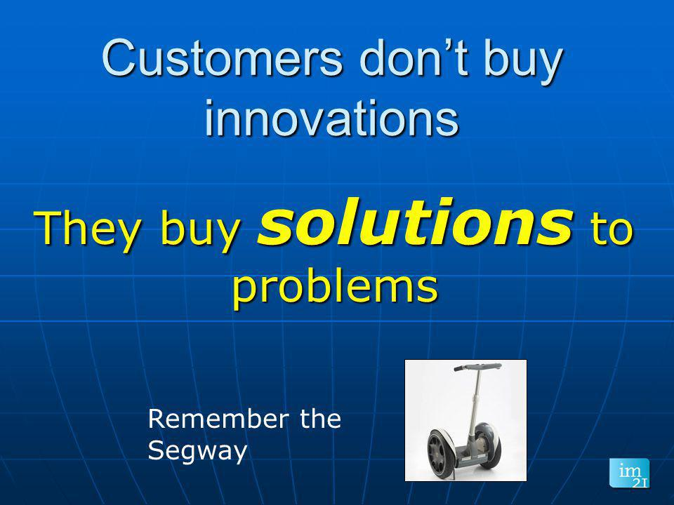 Customers don't buy innovations