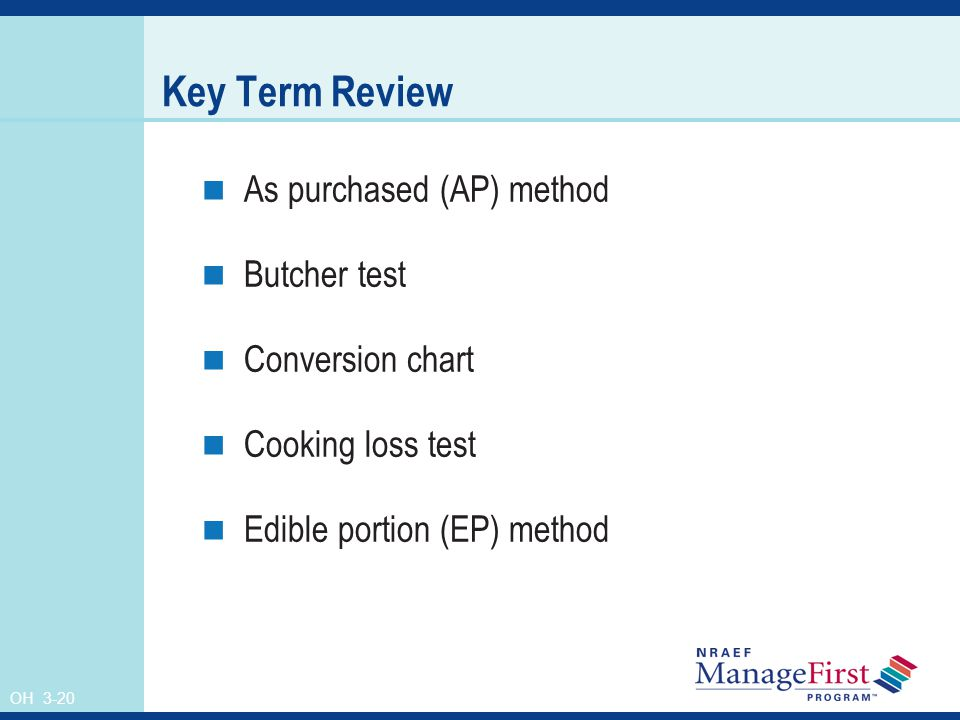 Key Term Review As purchased (AP) method Butcher test Conversion chart