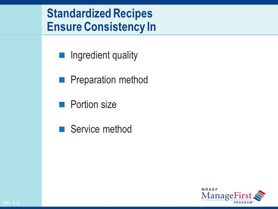 Standardized Recipes Ensure Consistency In