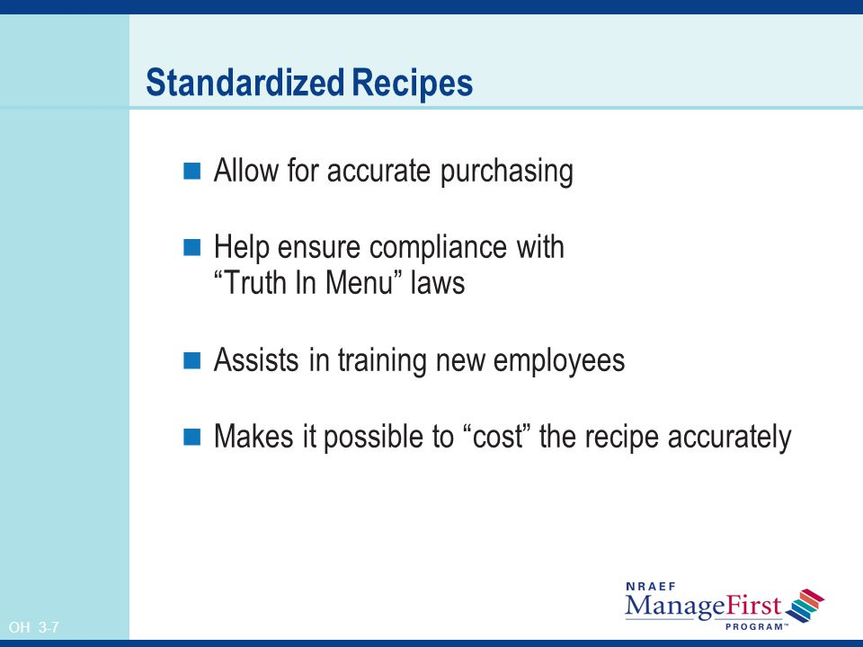 Standardized Recipes Allow for accurate purchasing