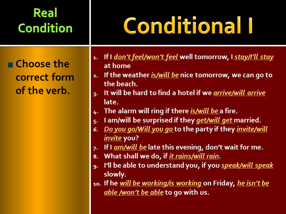 Conditional I Real Condition Choose the correct form of the verb.