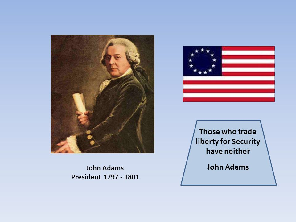 Those who trade liberty for Security have neither