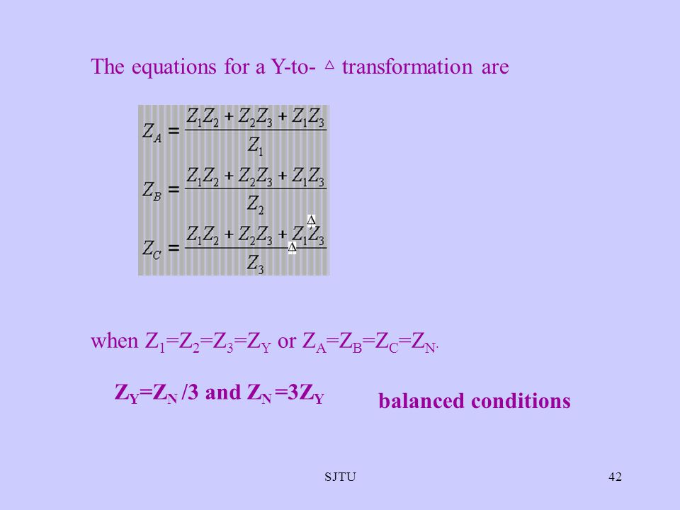 The equations for a Y-to- △ transformation are