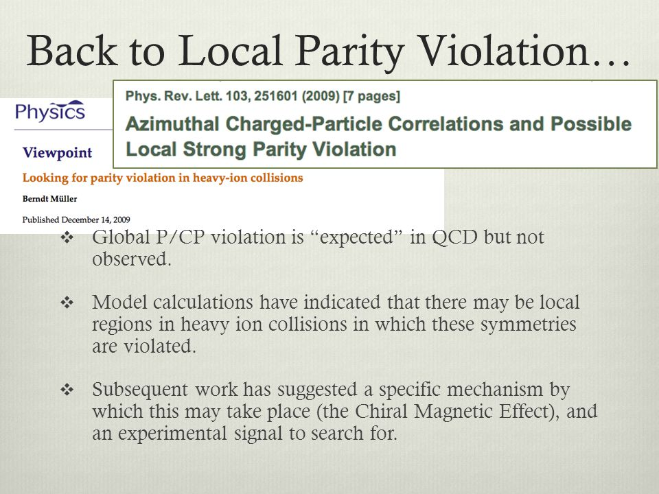 Back to Local Parity Violation…