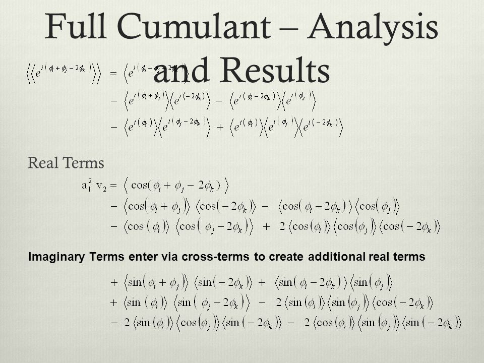Full Cumulant – Analysis and Results