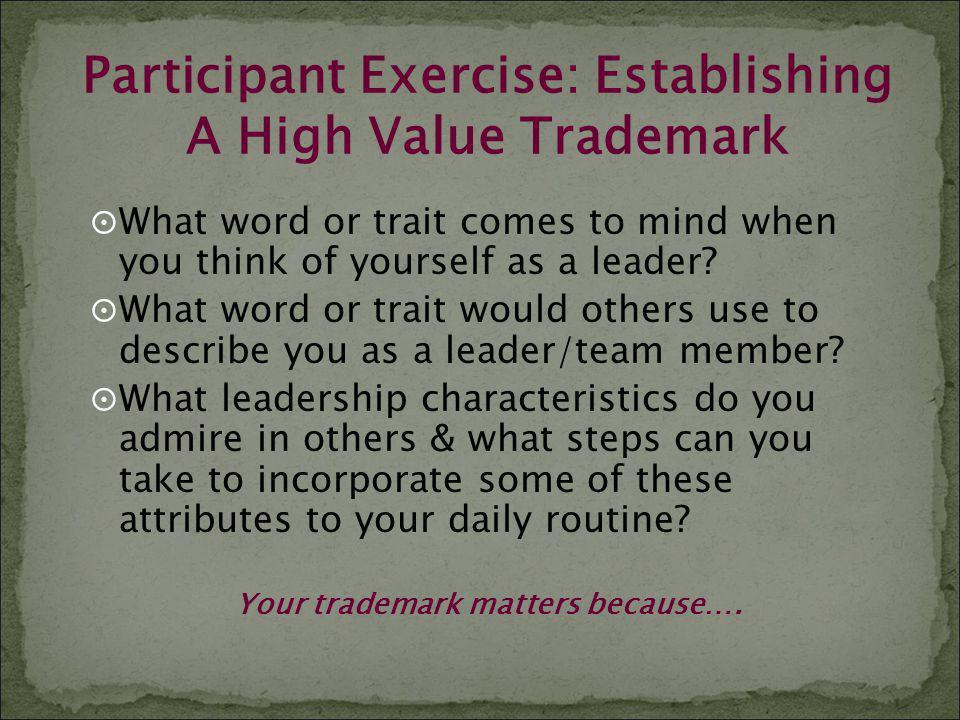 Participant Exercise: Establishing A High Value Trademark