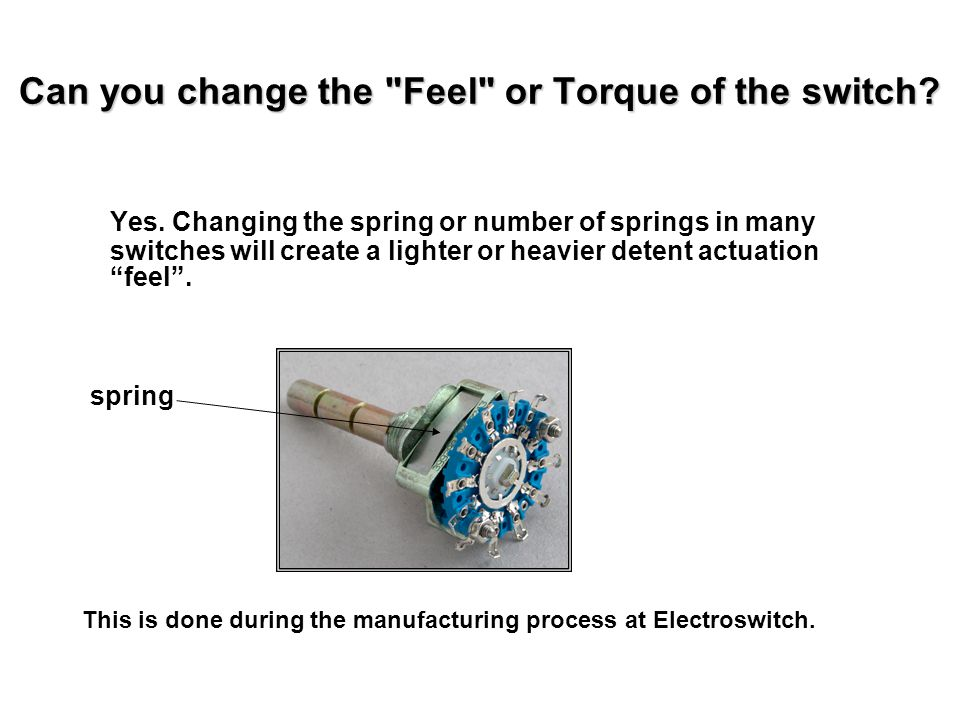Can you change the Feel or Torque of the switch