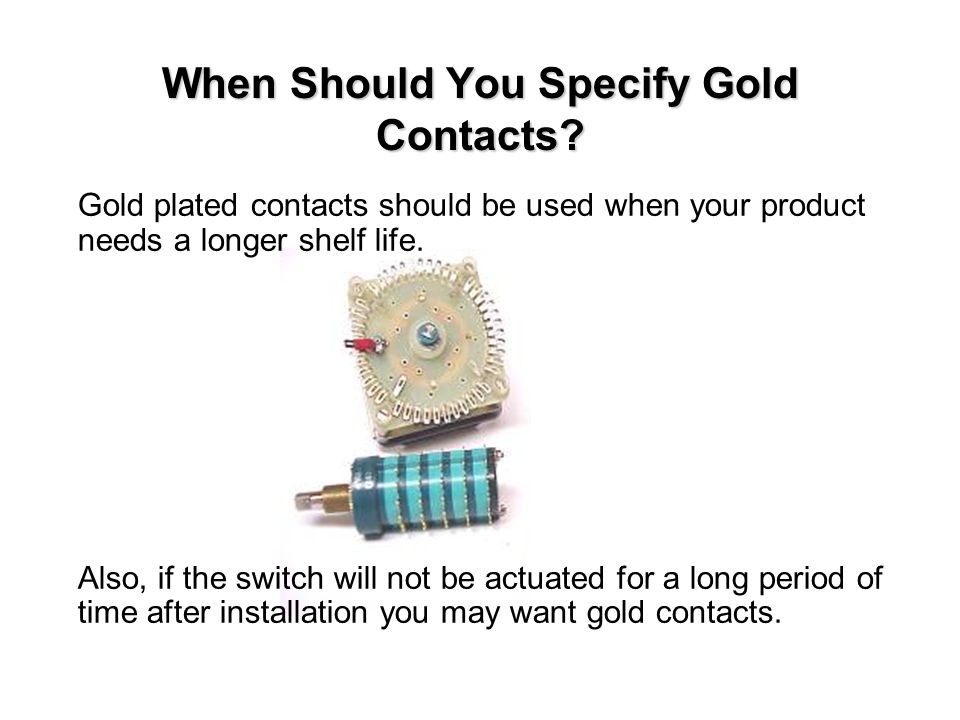 When Should You Specify Gold Contacts