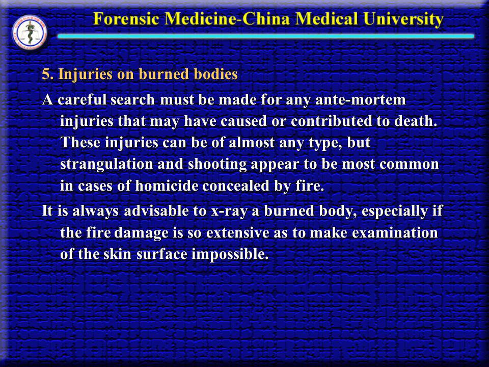 5. Injuries on burned bodies
