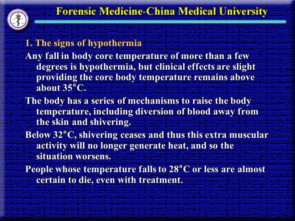 1. The signs of hypothermia
