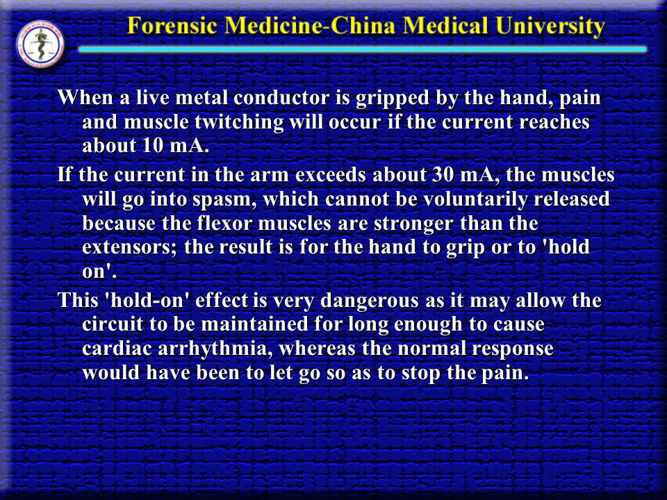 When a live metal conductor is gripped by the hand, pain and muscle twitching will occur if the current reaches about 10 mA.