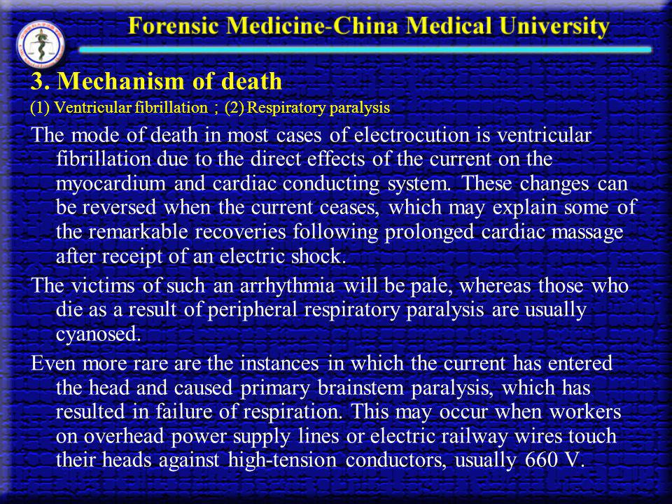 3. Mechanism of death (1) Ventricular fibrillation;(2) Respiratory paralysis.