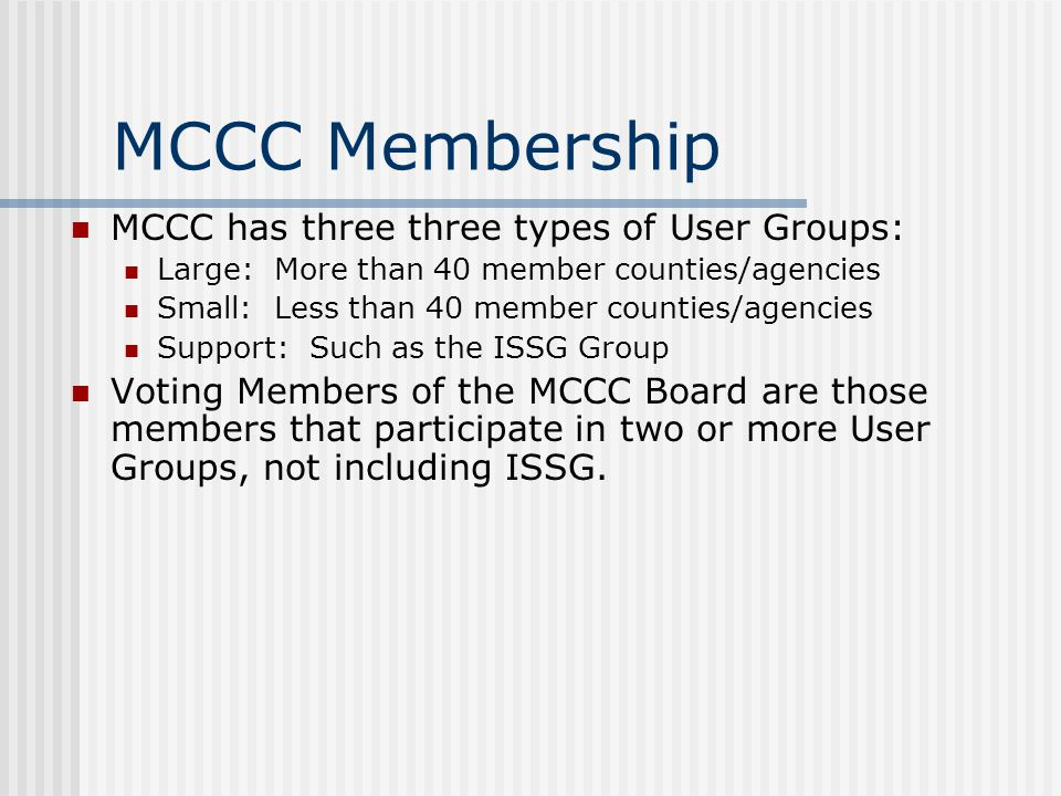 MCCC Membership MCCC has three three types of User Groups: