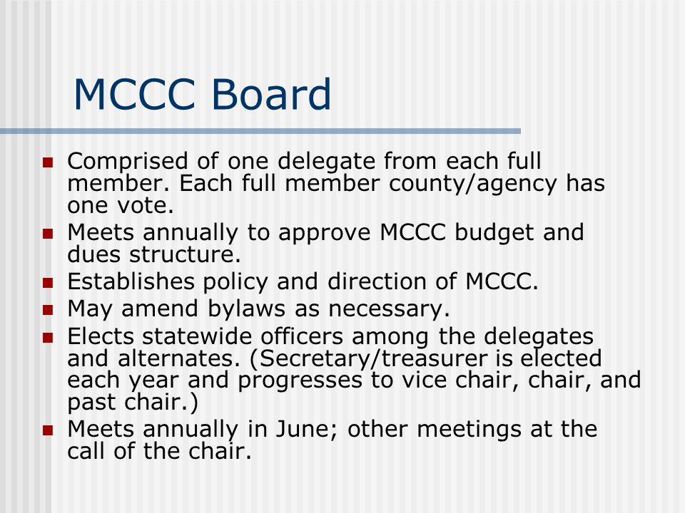 MCCC Board Comprised of one delegate from each full member. Each full member county/agency has one vote.