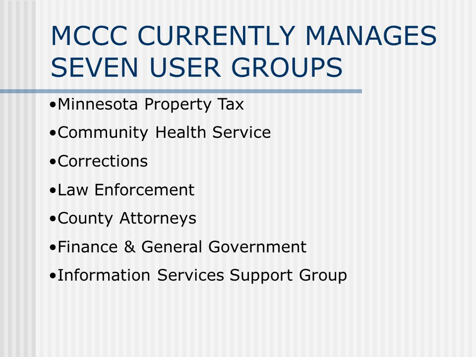 MCCC CURRENTLY MANAGES SEVEN USER GROUPS