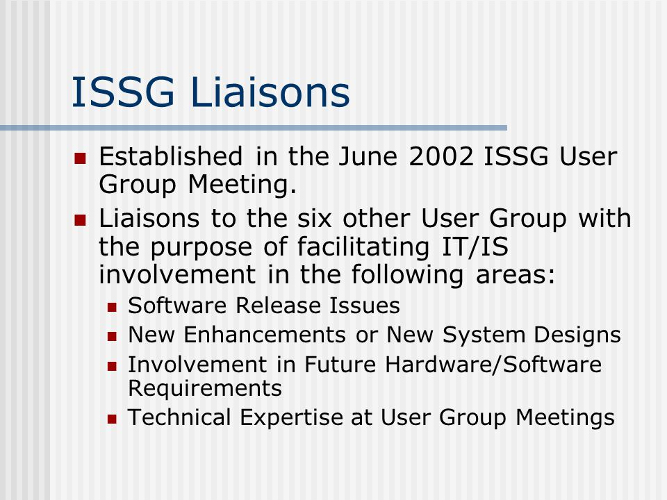 ISSG Liaisons Established in the June 2002 ISSG User Group Meeting.